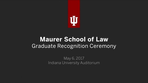 Thumbnail for entry Maurer School of Law Graduate Recognition Ceremony