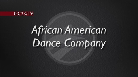 Thumbnail for entry African American Dance Company 21st Annual Dance Workshop Showcase 2019