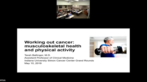 """Thumbnail for entry IUSCC Grand Rounds May 10, 2019 - Tarah Ballinger, MD  """"""""Working out cancer: impact of musculoskeletal health and physical activity"""""""