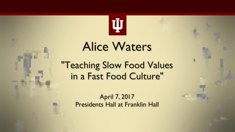 Thumbnail for entry Alice Waters Lecture