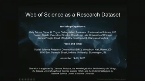 Thumbnail for entry Day 1 - Web of Science as a Research Dataset