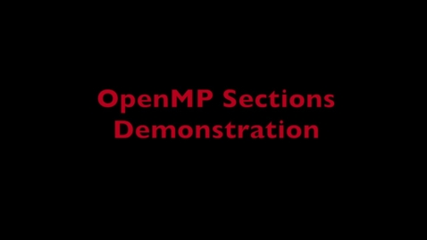 Thumbnail for entry L7 OpenMP Sections Demo.mp4