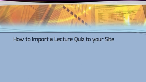 Thumbnail for entry Importing the Quiz into your lab