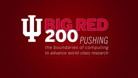 Thumbnail for entry A Day of Commemoration - Big Red 200 Supercomputer Dedication Ceremony