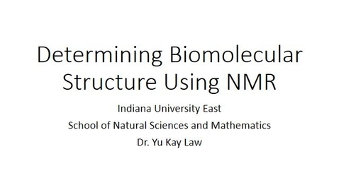 Thumbnail for entry Determining Biomolecular Structure Using NMR