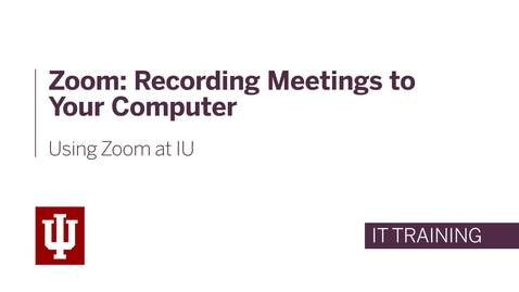 Thumbnail for entry Zoom: Recording Meetings to Your Computer