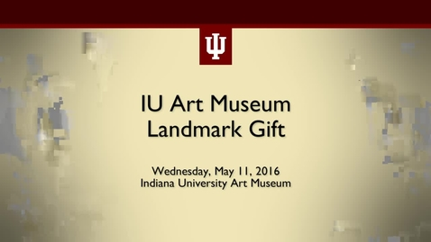 Thumbnail for entry IU Art Museum receives $15 million gift from Eskenazis