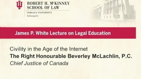 Thumbnail for entry Beverly McLachlin (2015 Apr. 8), Civility in the Age of the Internet