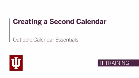 Thumbnail for entry Outlook: Calendar Essentials - Creating a Second Calendar