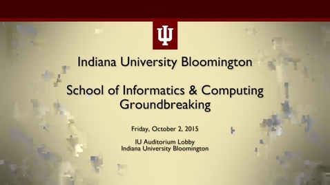 Thumbnail for entry School of Informatics Groundbreaking Ceremony