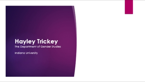 """Thumbnail for entry Hayley Trickey """"Gender Studies and Grief: Is that even a thing?"""""""