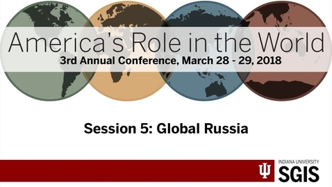 Thumbnail for entry America's Role in the World 2018 - Session 5: Global Russia