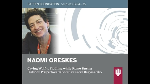 Thumbnail for entry Patten Lecture: Naomi Oreskes
