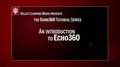 Thumbnail for entry Intro to Echo360