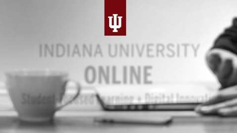 Thumbnail for entry Indiana University Online: Student-Focused Learning + Digital Innovation