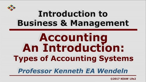 Thumbnail for entry X100_Lecture 09-Segment 2_Types of Accounting Sys.