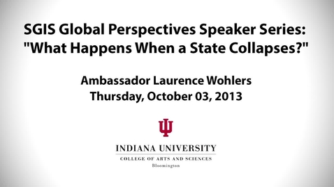 Thumbnail for entry Global Perspectives Series: Lecture 6 Ambassador Laurence Wohlers