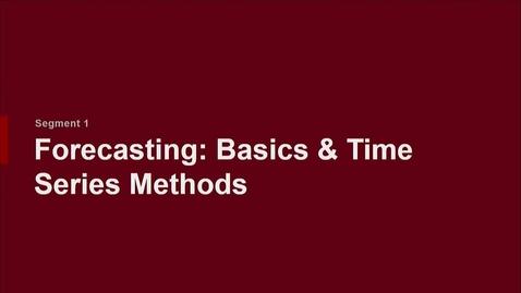 Thumbnail for entry P200 07-1 Forecasting: Basics & Time Series Methods