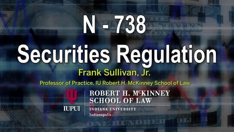 Thumbnail for entry Sec Reg Topic D Part 1: The Securities Act Registration Requirements: Part 1
