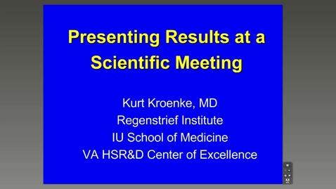 Thumbnail for entry Scientific Presentations, Kurt Kroenke, MD