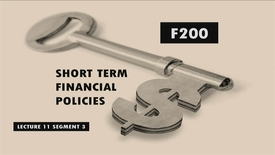 Thumbnail for entry F200_Lecture 11_Segment 3: Short Term Financial Policies