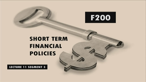 Thumbnail for entry F200 11-3 Short Term Financial Policies