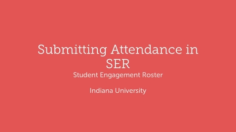 Thumbnail for entry Submitting Attendance in SER