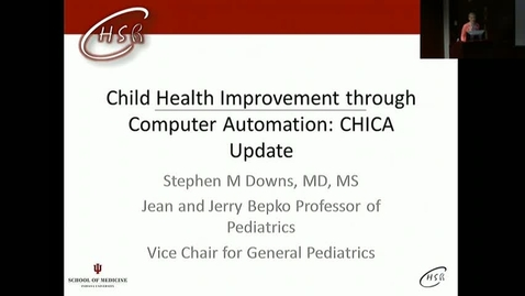 "Thumbnail for entry Peds_GrRds 4/19/2017: ""CHICA Updates"" Stephen M. Downs, MD, MS"