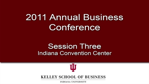 Thumbnail for entry 2011 Annual Business Conference: Session 3