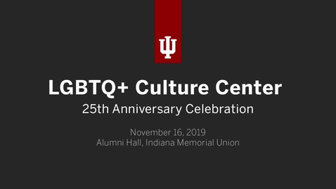 Thumbnail for entry LGBTQ+  Culture Center 25th Anniversary Celebration