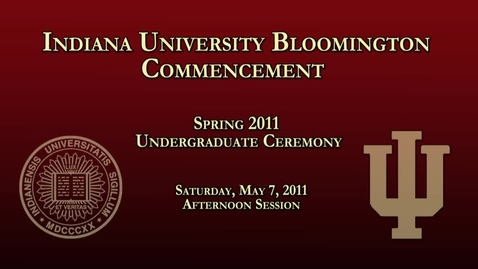 Thumbnail for entry 182nd Indiana University Bloomington Commencement May 7, 2011 - Afternoon Session
