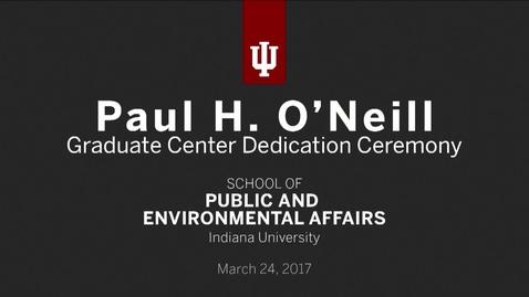 Thumbnail for entry Paul H. O'Neill Graduate Center Dedication Ceremony