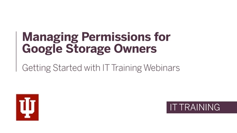 Thumbnail for entry Managing Permissions for Google Storage Owners