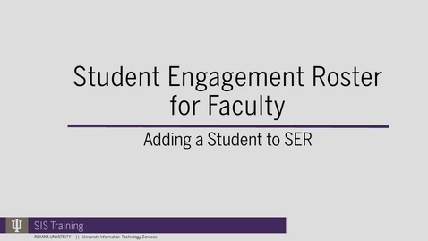 Thumbnail for entry 3. SER Adding a Student  - Spring 2018