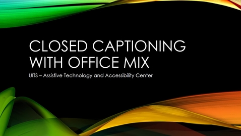Thumbnail for entry Closed-Captioning with Office Mix