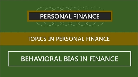 Thumbnail for entry F260 15-2 Behavioral Bias in Finance