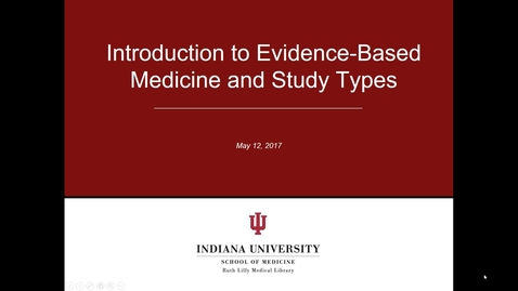 Thumbnail for entry Introduction to Evidence-Based Medicine and Study Types