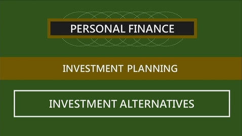 Thumbnail for entry F260_Lecture 10-Segment 2_Investment Alternatives