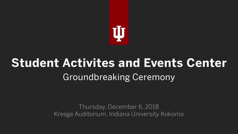 Thumbnail for entry IUK Student Activities and Events Center Groundbreaking
