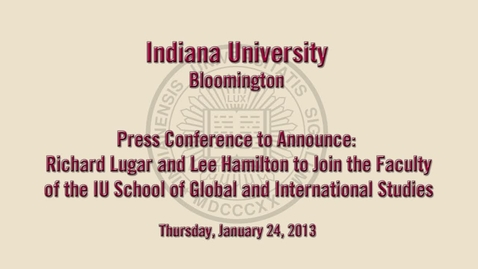 Thumbnail for entry Richard Lugar, Lee Hamilton to join faculty of IU's School of Global and International Studies
