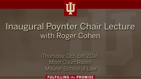 Thumbnail for entry Inaugural IU Poynter Chair Lecture by Roger Cohen