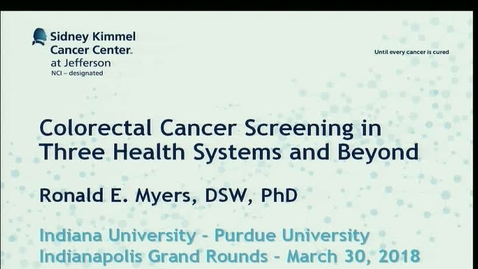 Thumbnail for entry IUSCC Grand Rounds, March 30, 2018, Ronald Myers, DSW, PhD