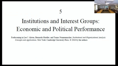 """Thumbnail for entry 02/15/2016 - Alston, Mueller, Nonnenmacher: """"Institutions and Interest Groups: Economic and Political Performance"""""""