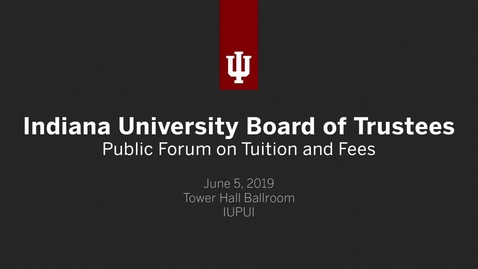 Thumbnail for entry IU Public Forum on Tuition and Fees 2019
