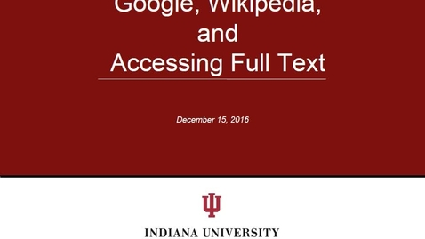 Thumbnail for entry Google, Wikipedia, and Accessing Full Text