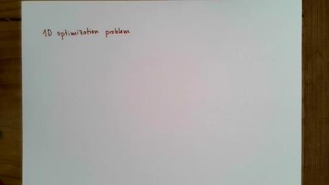 Thumbnail for entry 1D Optimization