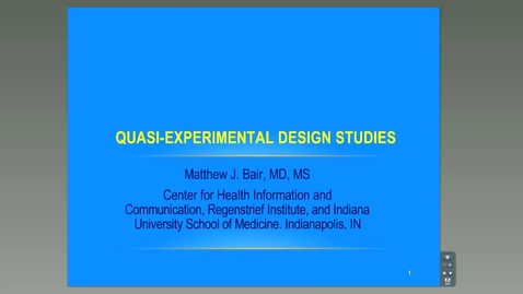 Thumbnail for entry Quasi-Experimental Designs, Matt Bair, M.D., M.S.