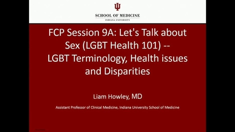 Thumbnail for entry Let's Talk About Sex: LGBT Terminology, Health issues and Disparities