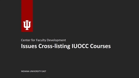 Thumbnail for entry Cross-listing and IUOCC Courses