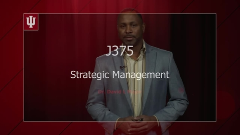 Thumbnail for entry 2016_9_22_J375-StrategicManagement-CH4p2 (upload 10/28)